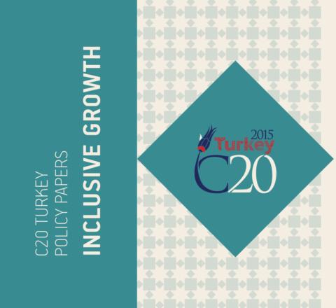"""2015 C20 Zirvesi """"Kapsayıcı Büyüme"""" Raporu"""