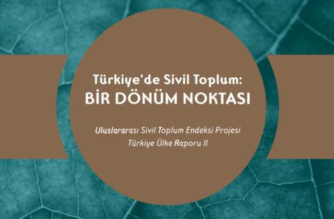 STEP Raporu Açiklandi: Türkiye'de Sivil Toplum Dönüm Noktasinda