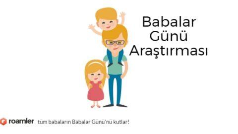 Roamler – Babalar Günü'nü Anneler Günü'nden daha az kutluyoruz