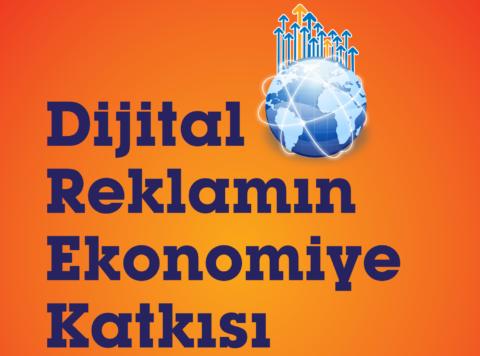 IAB – Dijital Reklamın Ekonomiye Katkısı Araştırması