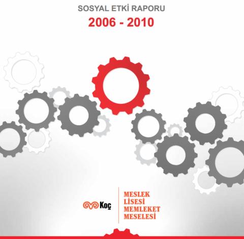 KOÇ – Meslek Lisesi Memleket Meselesi Sosyal Etki Raporu 2006-2010