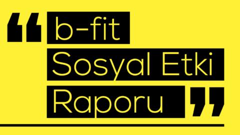 Mikado – b-fit Sosyal Etki Raporu