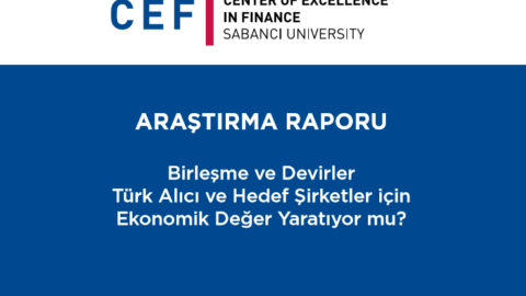 CEF – Birleşme ve Devirler Türk Alıcı ve Hedef Şirketler için Ekonomik Değer Yaratıyor mu?