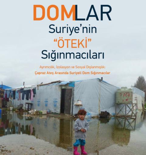 """Kırkayak – Domlar: Suriye'nin """"Öteki"""" Sığınmacıları, Çapraz ateş arasında Suriyeli Dom Sığınmacılar"""" Raporu"""