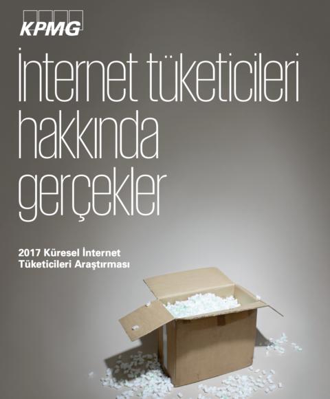 KPMG – 2017 Küresel İnternet Tüketicileri Araştırması