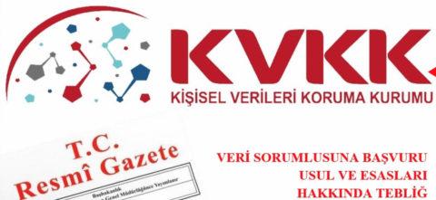 KVKK: Veri Sorumlusuna Başvuru Usul ve Esasları Hakkında Tebliğ